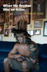 when my brother was an aztec natalie diaz